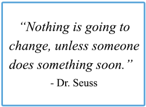 DrSeussQuoteNothingChangeUnlessDoSomething